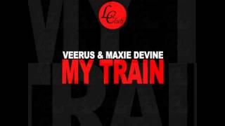 Veerus, Maxie Devine - My Train (Original Mix)