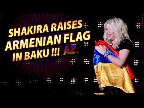 Shakira raises Armenian flag in Baku !!! SENSATION!!!