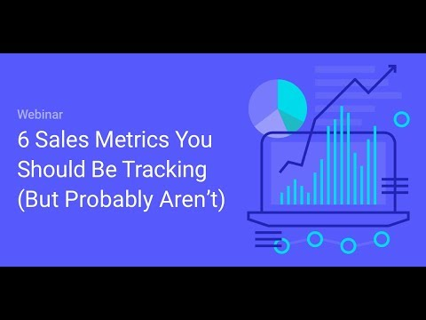 Webinar: 6 Sales Metrics You Should Be Tracking (But Probably Aren't)