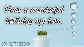 Wonderful birthday wishes to girlfriend | Birthday wishes to love | sweet heart | 360 heart feelings