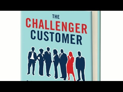 CHALLENGER CUSTOMER - BOOK REVIEW OF THE CHALLENGER CUSTOMER - CHALLENGER SALE