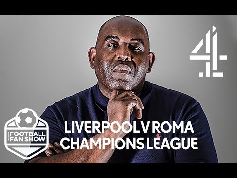 Liverpool Vs. Roma - Okay to Back an English Team in Champions League?! | The Real Football Fan Show