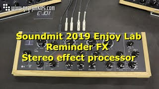 Gearjunkies - Soundmit 2019 Enjoy Lab RemindeЯ FX Stereo effect processor