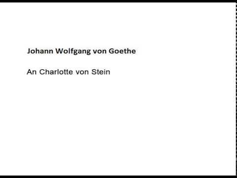Johann Wolfgang von Goethe: An Charlotte von Stein