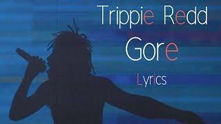 Trippie Redd - Gore (Lyrics)