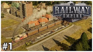 Railway Empire [Beta] - #1 - All Aboard! - Let
