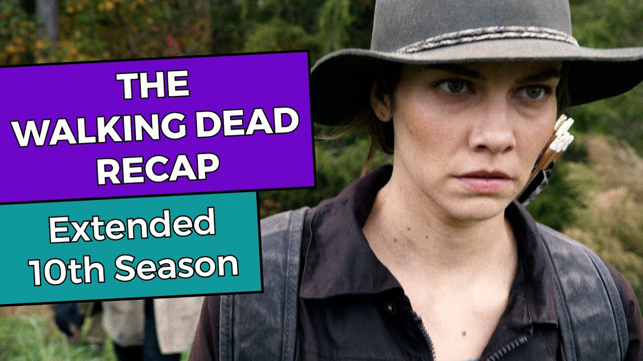 The Walking Dead RECAP for the Extended 10th Season