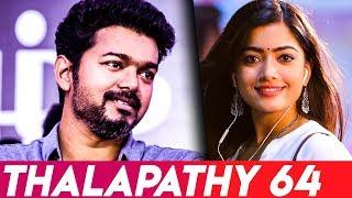 Rashmika Mandanna to Romance Vijay?  Thalapathy 64, Lokesh, Maanagaram, Anirudh I Hot Cinema News