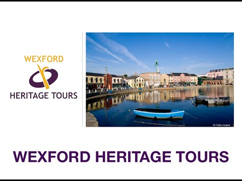 Wexford Tours - Exploring the county's intriguing past and heritage