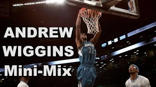 Mini-Mix #9: Andrew Wiggins Upping His Game