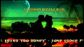 "June Lodge ft. Prince Mohammed - ""SOMEONE, LOVES YOU HONEY""(reggae) w/lyrics"