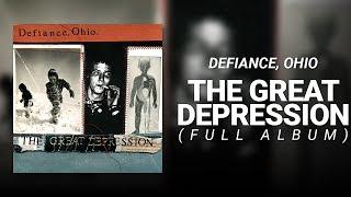 Defiance, Ohio // The Great Depression (FULL ALBUM)