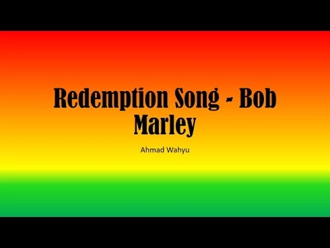 Redemption Song  - Bob Marley Full Lyrics