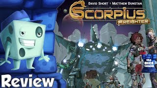 Scorpius Freighter Review - with Tom Vasel