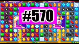 Candy Crush Soda Saga Level 570 NEW! | Complete