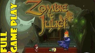 Zombie And Juliet  Full Gameplay Walkthrough