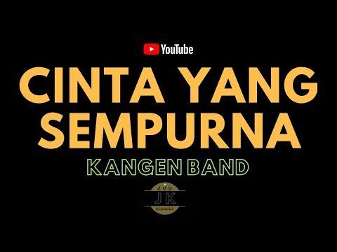 KANGEN BAND - CINTA YANG SEMPURNA // KARAOKE POP INDONESIA TANPA VOKAL // LIRIK