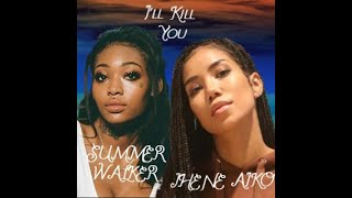 Summer Walker Ft Jhene Aiko- I'll kill you lyrics