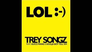 Trey Songz - LOL Smiley face (ft. Gucci Mane & Soulja Boy Tell