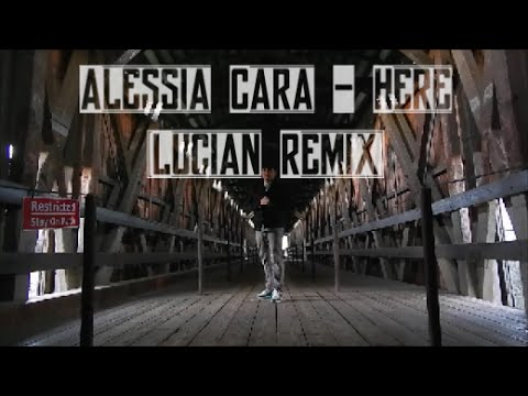 Alessia Cara - Here Lucian Remix