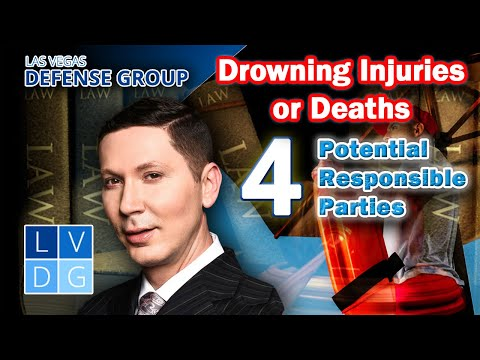 Drowning injury or death...4 parties the law may hold responsible in Nevada