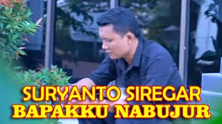 Bapakku Nabujur - Suryanto Siregar | Lagu Batak Terbaru [Official Music Video)