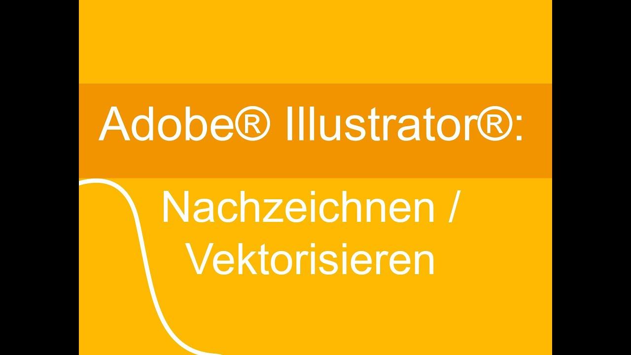 Adobe Illustrator Nachzeichnen Vektorisieren