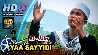 Qosidah Hadroh Modern : YAA SAYYIDII # Isro El  - Jabr