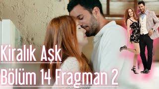 Kiralık aşk 14.bölüm 2.fragman