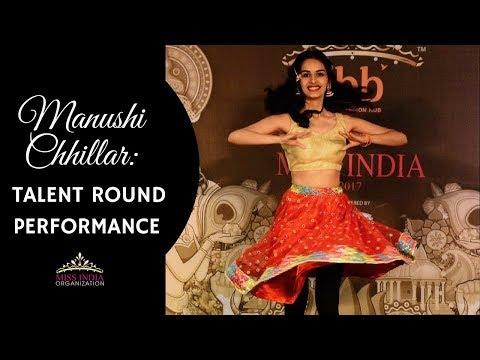 Miss India World 2017 Manushi Chhillar's Talent Round Performance
