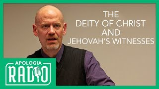 Apologia Radio   James White on Deity of Christ, Jehovah's Witnesses, and More
