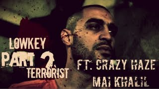 [ON SCREEN LYRICS] LOWKEY - TERRORIST? PART 2 | FT. CRAZY HAZE & MAI KHALIL | HD
