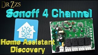 Sonoff 4 channel w/ Home Assistant Discovery and FlashEZ