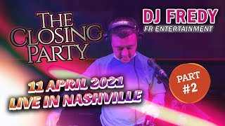 Download CLOSING PARTY PART #2 DJ FREDY FR ENTERTAINMENT LIVE IN NASHVILLE MINGGU 11 APRIL 2021
