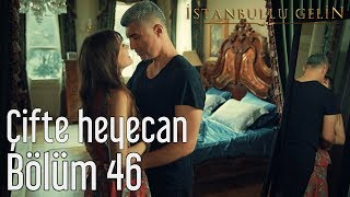 İstanbullu Gelin 46. Bölüm - Çifte Heyecan.mp3