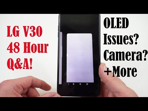 LG V30 Q&A: OLED Display Issues, Camera vs Galaxy Note 8 + More