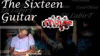 The Sixteen Guitar- Dj MOuse