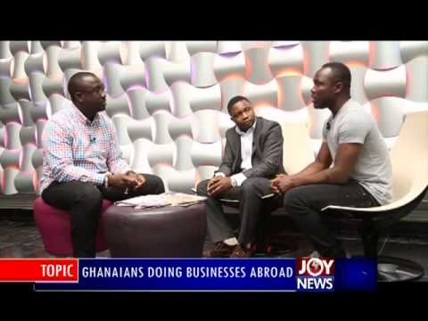 Ghanaians Doing Business Abroad - PM Express on Joy News (13-11-14)