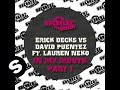 Erick Decks vs. David Puentez ft Lauren Neko - In My Mouth (Erick Decks Remix)