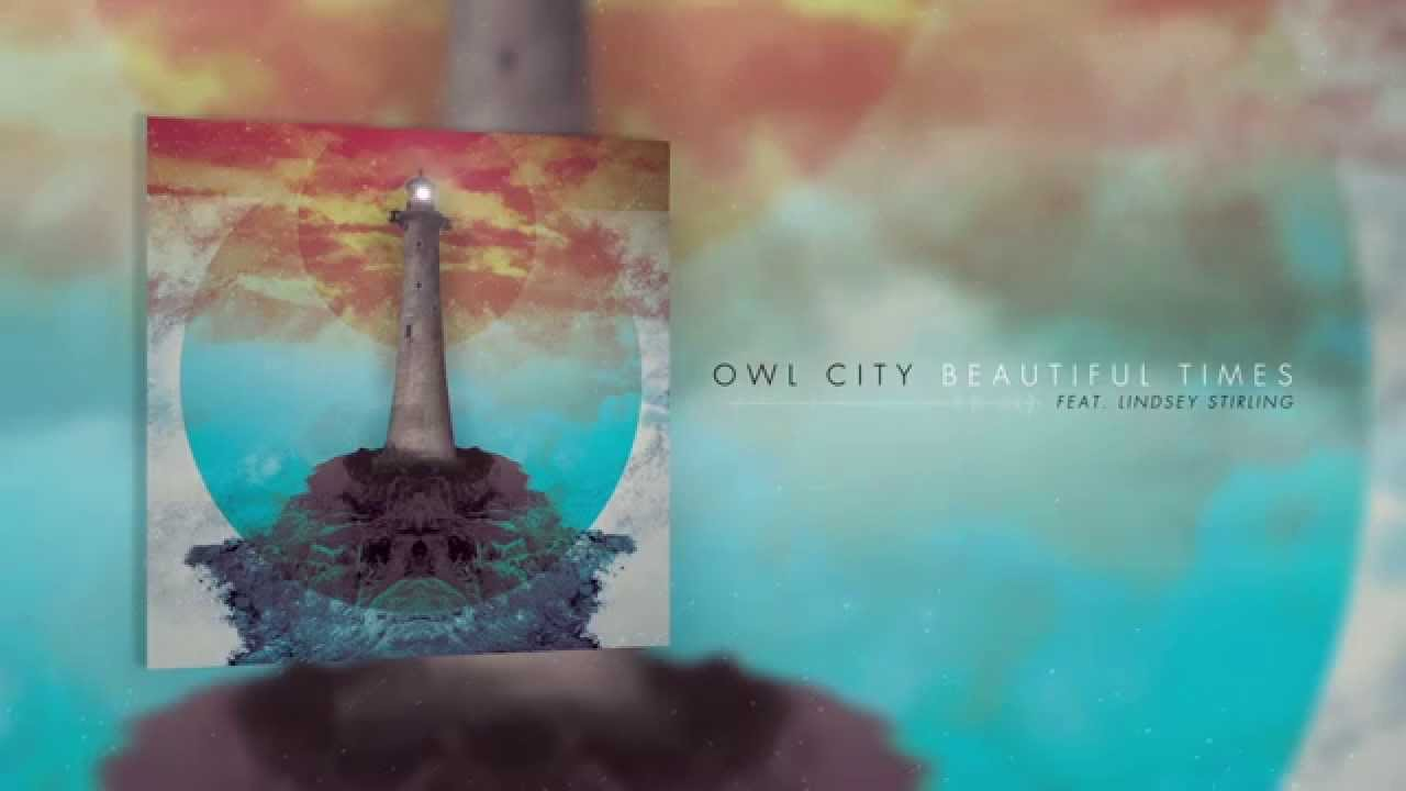 Owl City - Beautiful Times (feat. Lindsey Stirling) [Official Audio]