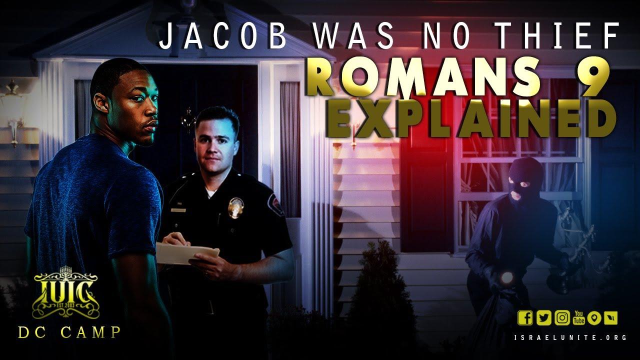 The Israelites: Jacob Was NO THIEF   Romans 9 Explained