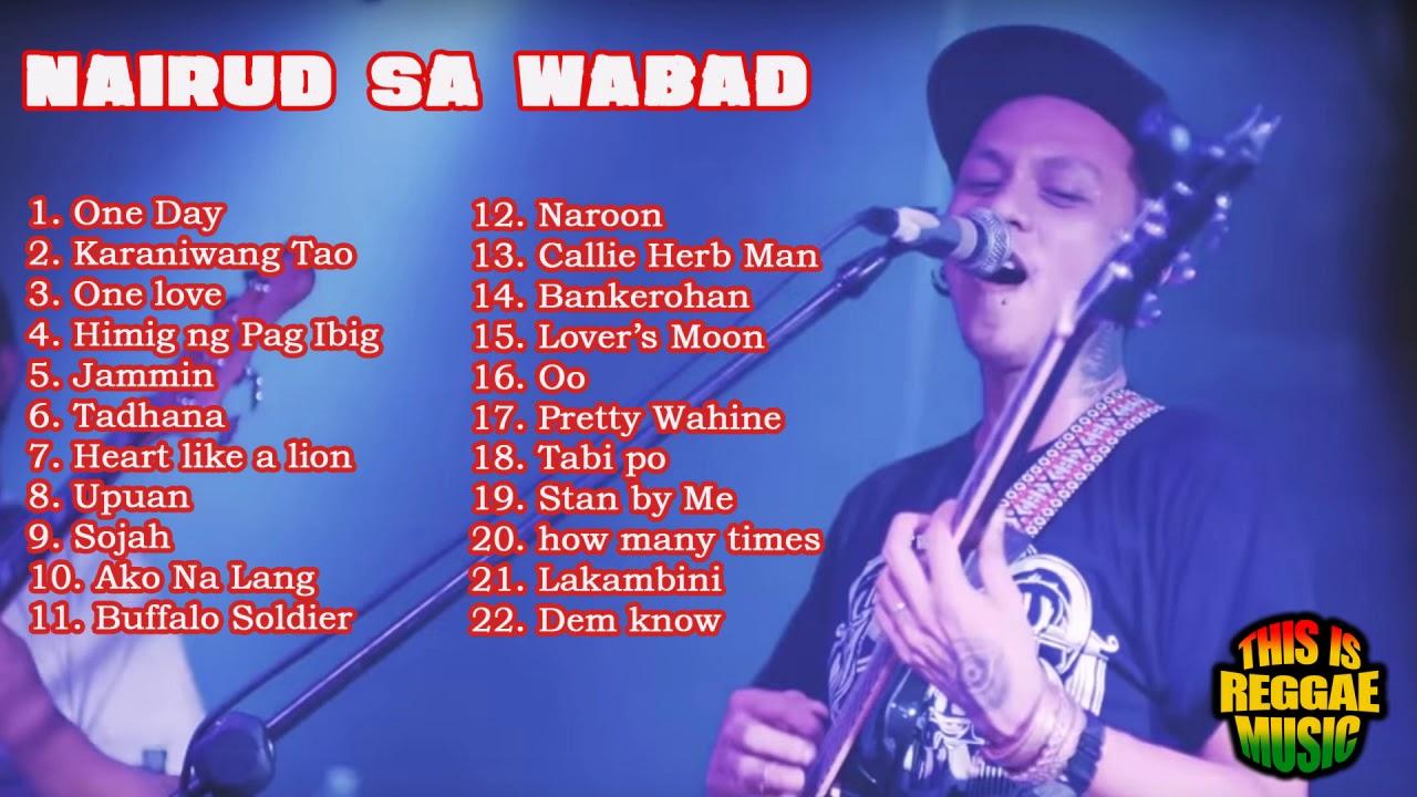 Best of Nairud sa Wabad   Top Reggae Local Music