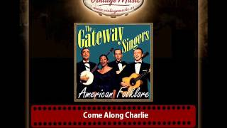 The Gateway Singers – Come Along Charlie