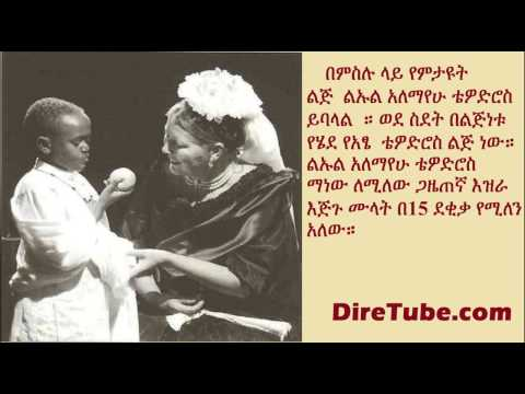 Ethiopia in History - A Must Listen! Story of the Son of Emperor Tewodros, Alemayehu Tewodros