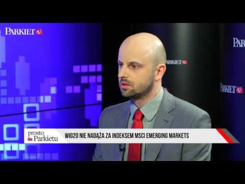 #PROSTOzPARKIETU: Szymon Juszczyk - WIG20 nie nadąża za indeksem MSCI Emerging Markets