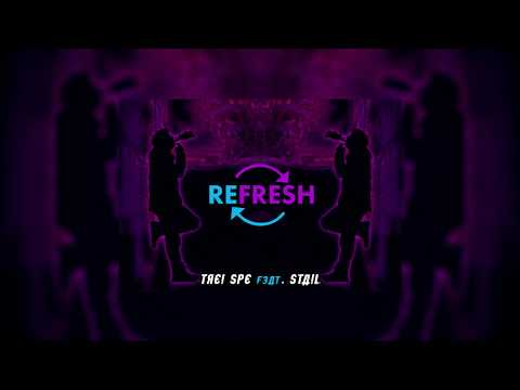 TREI SPE ft. STAIL - Refresh (Official Audio)