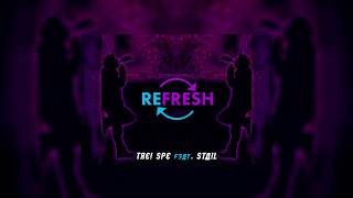 TREI SPE Feat. STAIL - Refresh image