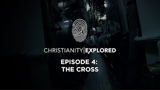 Christianity Explored Episode 4 | The cross