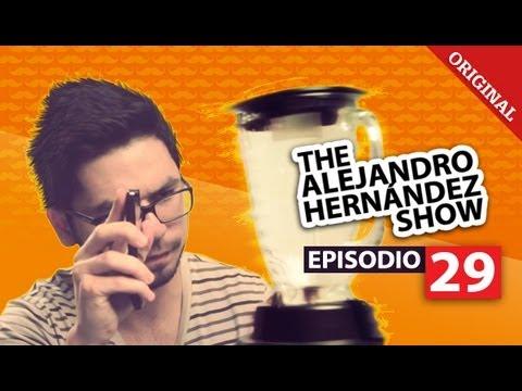 The Alejandro Hernández Show - Episodio 29 - #TAHS