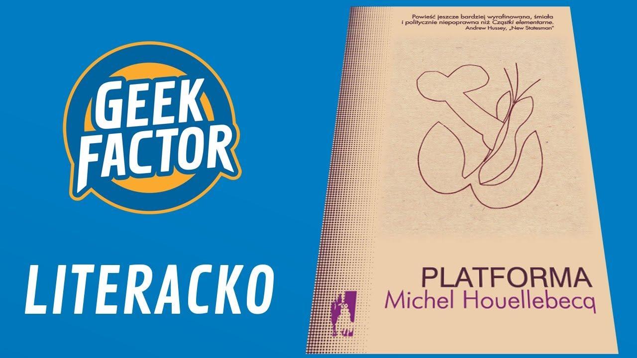 """Literacko – """"Platforma"""" (Michel Houellebecq)"""